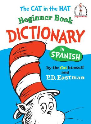 Cat in the Hat Beginner Book Dictionary in Spanish By Eastman, P. D.